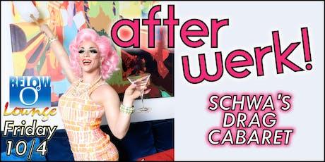 AFTER WERK! Schwa's Drag Cabaret Cincinnati tickets