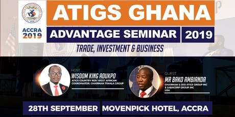 ATIGS Ghana Advantage Seminar 2019 tickets