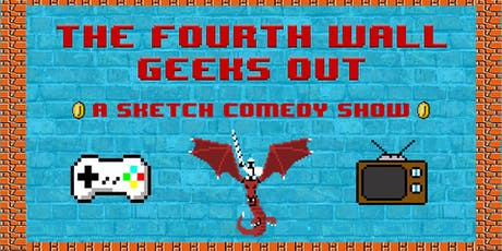 The Fourth Wall Geeks Out! tickets