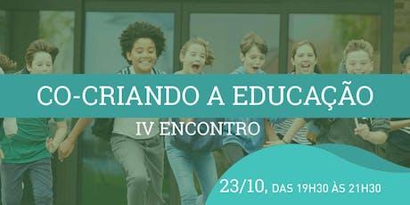 Co-criando a Educação - Encontro IV ingressos