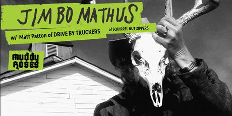 Jimbo Mathus w/Matt Patton, special guest The Muddy Roses tickets