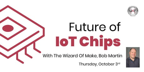 Future of IoT Chips at UAT tickets