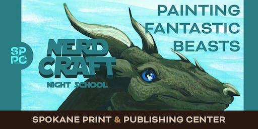 Nerd Craft Night School:  Painting Fantastic Beasts, 10/15 & 10/16