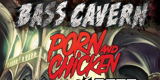 Bass Cavern: Porn and Chicken