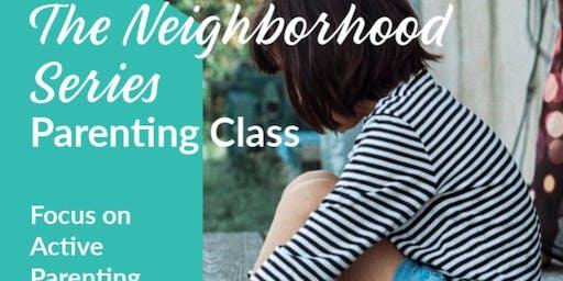 The Neighborhood Series: Active Parenting