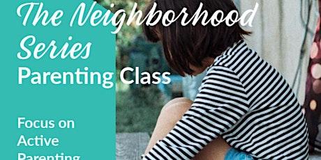 The Neighborhood Series: Active Parenting tickets
