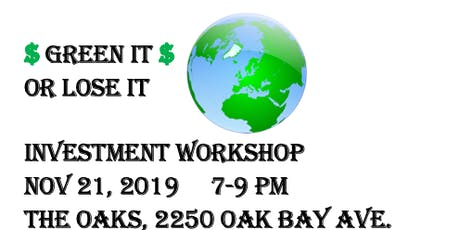 $Green it or Lose it$ Investment Workshop tickets