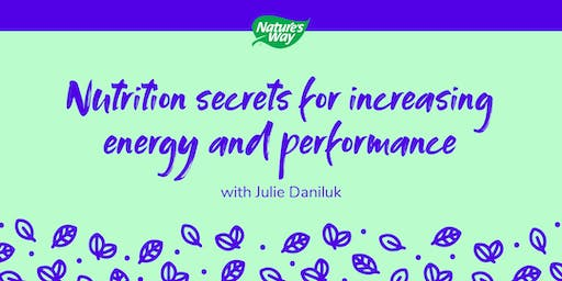 Nutrition Secrets for Increasing Energy and Performance