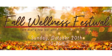 Fall Wellness Festival: Turn Over A New Leaf with Holistic Health Solutions tickets