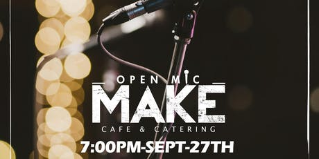 OPEN MIC AT MAKE CAFE  - SEPTEMBER 27TH tickets