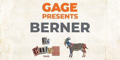 Gage Presents Berner, El Chivo Tour