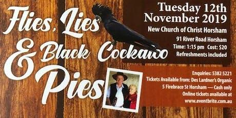 Flies, Lies & Black Cockatoo Pies tickets