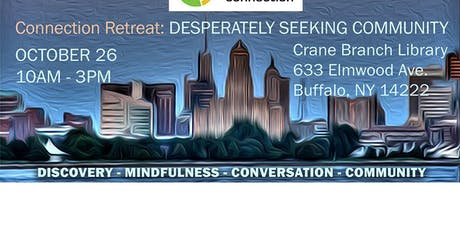 Connection Retreat: Desperately Seeking Community tickets