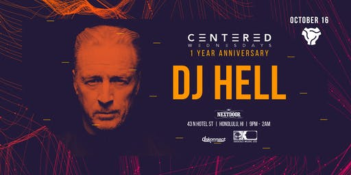 Centered Wednesdays 1 Year Anniversary - DJ HELL