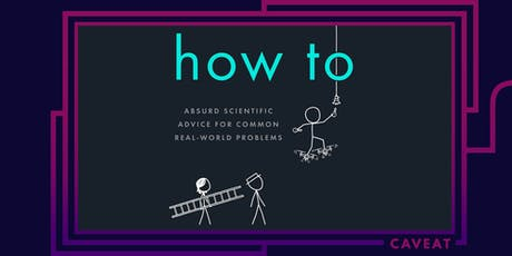 How To- Absurd Scientific Advice for Common Real-World Problems tickets