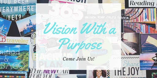 Vision With A Purpose (A Vision Board Event)