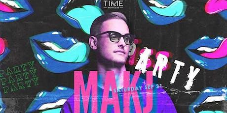 MAKJ Guest List at TIME Nightclub tickets