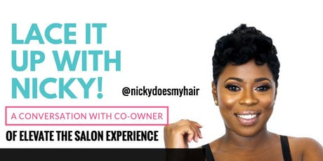 SHDC WORKSHOP SERIES: Lace It Up w/ @nickydoesmyhair tickets