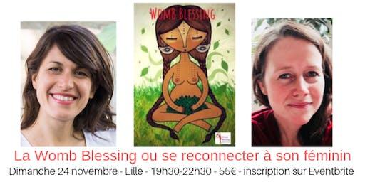Womb Blessing ou se reconnecter à son féminin