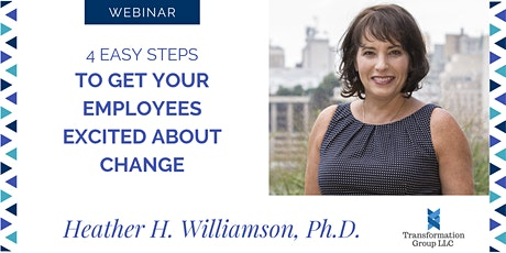 4 Easy Steps To Get Your Employees Excited About Change (Webinar) tickets