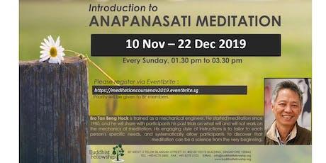 Introduction to Anapanasati Meditation by Bro Tan Beng Hock (Nov - Dec 2019) tickets