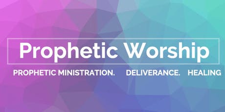PROPHETIC WORSHIP SOAKING & DELIVERANCE tickets