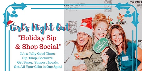2nd Annual Girl's Night Out Holiday Sip and Shop Social at Tarpon River Brewing tickets