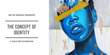 Art By Monday: The Concept of Identity- Opening Reception tickets