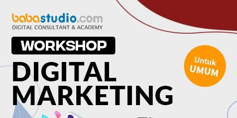 "Workshop Digital Marketing ""Baba Studio Bekasi"""