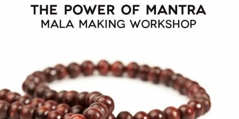 The Power of Mantra and Mala Making Course