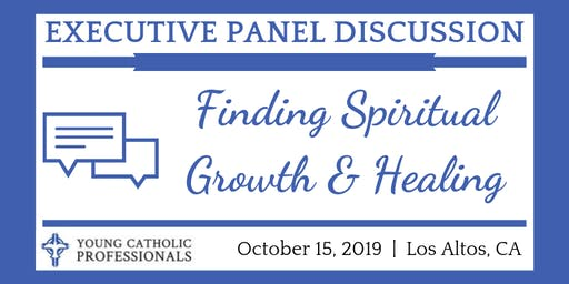 YCP Executive Panel Discussion: Finding Spiritual Growth & Healing