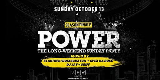 POWER - THANKSGIVING LONG WEEKEND SUNDAY PARTY