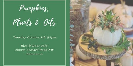 Pumpkins, Plants & Oils  tickets
