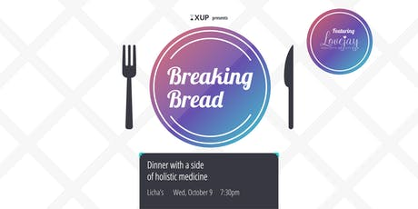 Breaking Bread: Dinner with a side of holistic medicine tickets