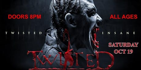Twisted Insane in Phx Saturday October 19th@Wild Willy's Cantina tickets