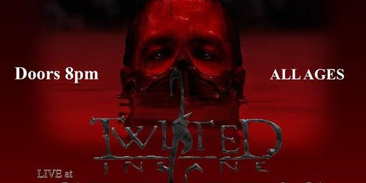 Twisted Insane in Tucson Fri Oct 18th@Ceedee's