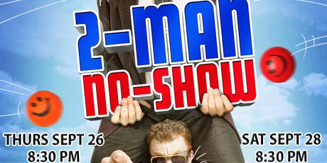 2-MAN NO-SHOW -- 10th Anniversary Workshop Shows! TWO NIGHTS! tickets