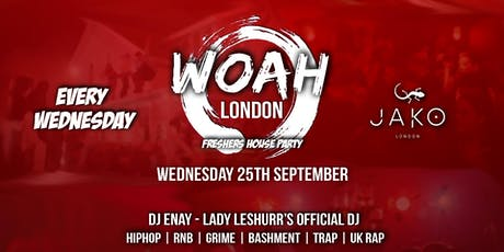 WOAH LONDON: FRESHERS HOUSE PARTY - EVERY WEDNESDAY AT JAKO LONDON tickets