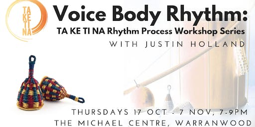 Voice, Body, Rhythm: TaKeTiNa Rhythm Process Workshop Series