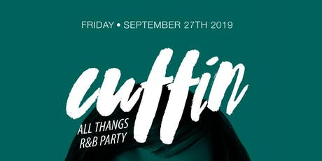 Cuffin: All Thangs R&B Party with guest DJ The Juice tickets