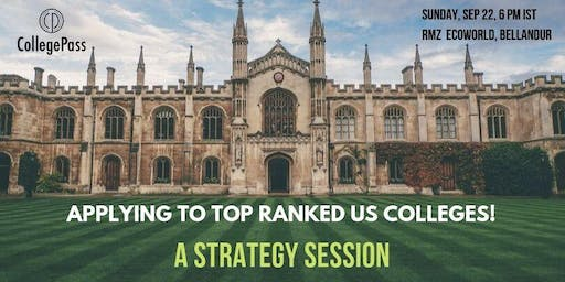 Applying to Top US Colleges/OxCam: A Strategy Session for Grade 11 & 12