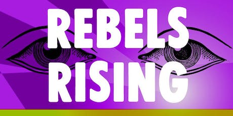 Rebels Rising tickets
