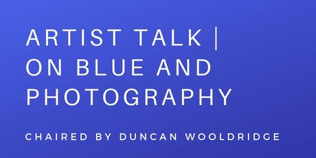 Artist Talk | On Blue and Photography tickets