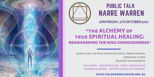 The Alchemy of True Spiritual Healing: Reawakening the Soul Consciousness