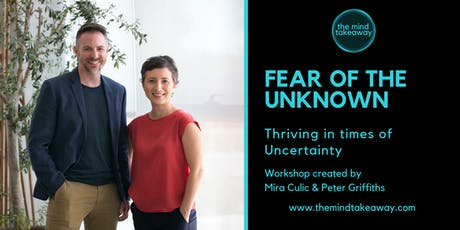FEAR OF THE UNKNOWN - Thriving in times of Uncertainty tickets