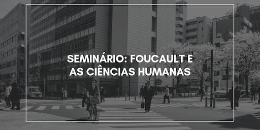 Seminário Foucault: a Filosofia e as Ciências Humanas