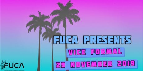 FUCA End of Year Formal- Vice Theme- 29th November tickets