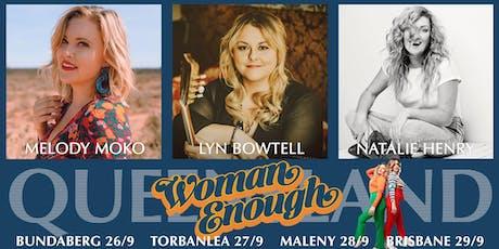 Woman Enough w/ Lyn Bowtell, Melody Moko & Natalie Henry @ Oodies Bundaberg tickets
