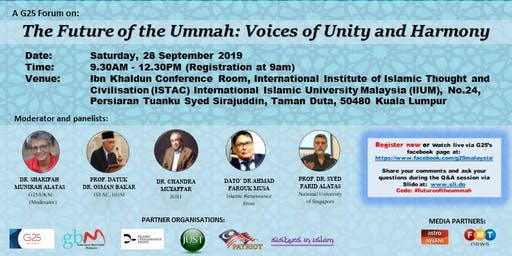 G25 FORUM: THE FUTURE OF THE UMMAH: THE VOICES OF UNITY AND HARMONY