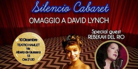 Silencio Cabaret - Omaggio a David Lynch biglietti